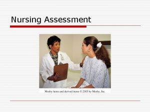 Nursing Assessment FiveStep Nursing Process Copyright 2017 Elsevier