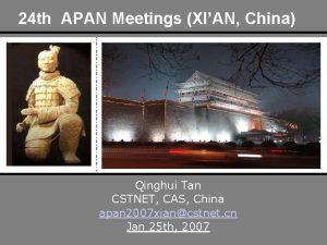 24 th APAN Meetings XIAN China Qinghui Tan