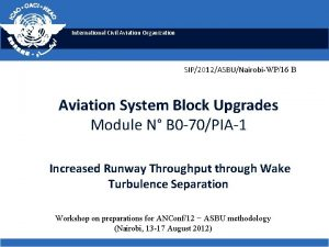 International Civil Aviation Organization SIP2012ASBUNairobiWP16 B Aviation System