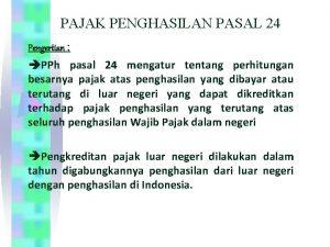 PAJAK PENGHASILAN PASAL 24 Pengertian PPh pasal 24