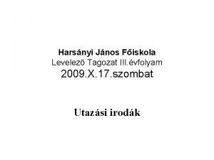 Harsnyi Jnos Fiskola Levelez Tagozat III vfolyam 2009