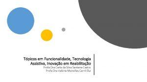 Tpicos em Funcionalidade Tecnologia Assistiva Inovao em Reabilitao