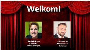 Welkom Jolanda Huizinga Rabobank Noord Groningen Patrick Groen