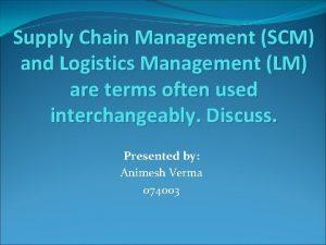 Supply Chain Management SCM and Logistics Management LM