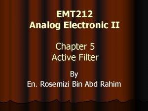 EMT 212 Analog Electronic II Chapter 5 Active
