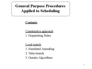 General Purpose Procedures Applied to Scheduling Contents Constructive