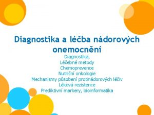 Diagnostika a lba ndorovch onemocnn Diagnostika Lebn metody