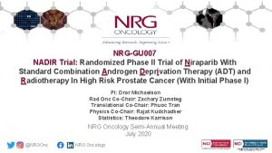 NRGGU 007 NADIR Trial Randomized Phase II Trial