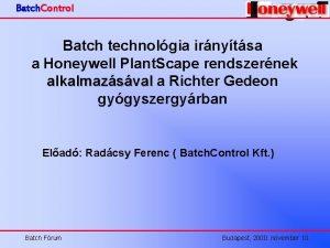Batch Control Batch technolgia irnytsa a Honeywell Plant