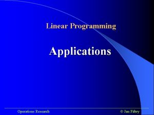 Linear Programming Applications Operations Research Jan Fbry Linear