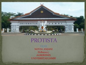 PROTISTA OLEH NOVIA ANJANI D 1 B 011027