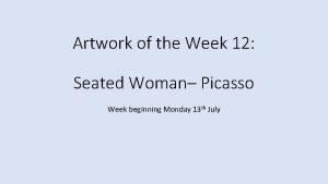 Artwork of the Week 12 Seated Woman Picasso