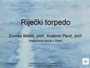 Rijeki torpedo Zvonko Miki prof Kreimir Pavi prof