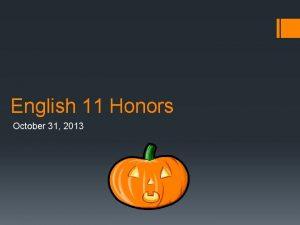 English 11 Honors October 31 2013 Agenda 1142020