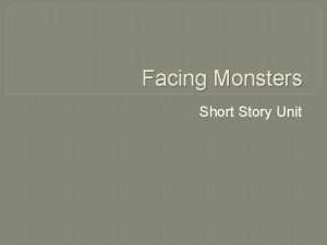 Facing Monsters Short Story Unit Facing Monsters All