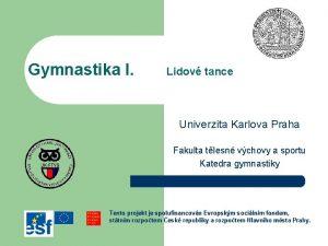 Gymnastika I Lidov tance Univerzita Karlova Praha Fakulta