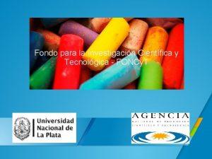 Fondo para la Investigacin Cientfica y Tecnolgica FONCy