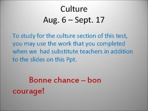 Culture Aug 6 Sept 17 To study for
