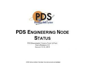 PDS ENGINEERING NODE STATUS PDS MANAGEMENT COUNCIL FACETOFACE