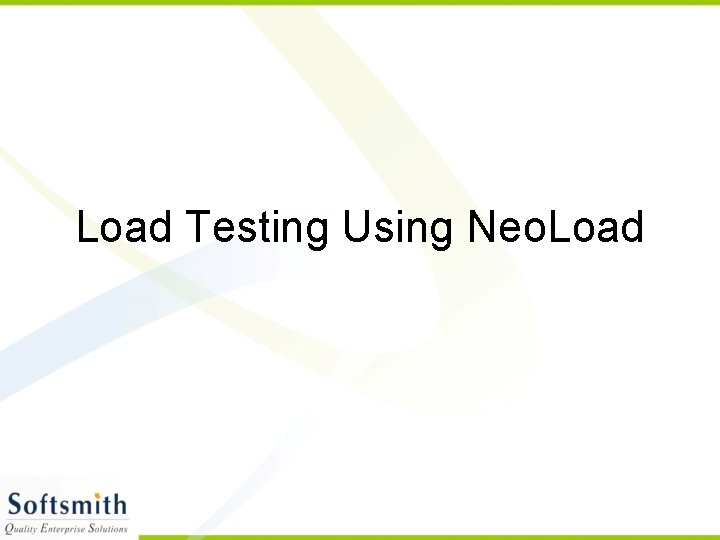 Load Testing Using Neo Load Why Load Test
