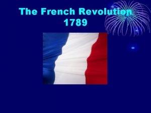 The French Revolution 1789 France 1789 French Society