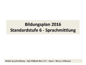 Bildungsplan 2016 Standardstufe 6 Sprachmittlung Modul Sprachmittlung Bad