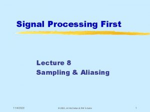 Signal Processing First Lecture 8 Sampling Aliasing 1142020