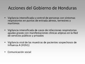 Acciones del Gobierno de Honduras Vigilancia intensificada y