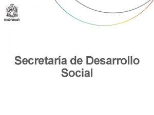 Secretara de Desarrollo Social Secretara de Desarrollo Social