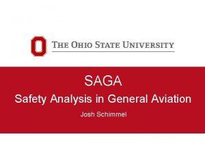SAGA Safety Analysis in General Aviation Josh Schimmel