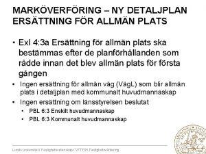 MARKVERFRING NY DETALJPLAN ERSTTNING FR ALLMN PLATS Exl