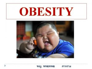 Diagnosis Severity of obesity Overweight Obesity Morbid obesity
