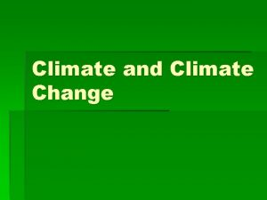 Climate and Climate Change What Causes Climate Vocabulary