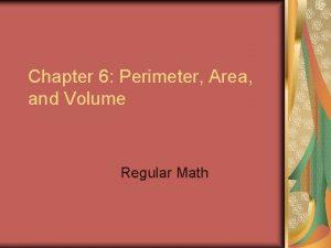 Chapter 6 Perimeter Area and Volume Regular Math