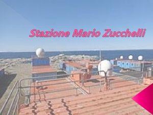 Stazione Mario Zucchelli La stazione Mario Zucchelli prima