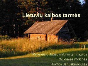 Lietuvi kalbos tarms Panevio Juozo miltinio gimnazijos 3