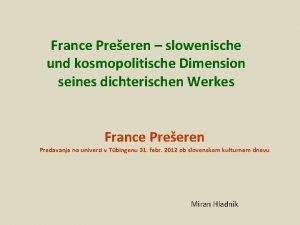 France Preeren slowenische und kosmopolitische Dimension seines dichterischen