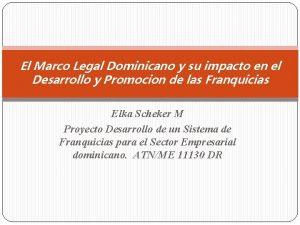 El Marco Legal Dominicano y su impacto en