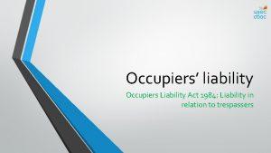 Occupiers liability Occupiers Liability Act 1984 Liability in