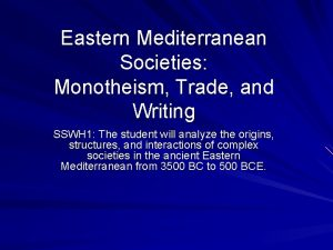 Eastern Mediterranean Societies Monotheism Trade and Writing SSWH
