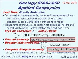 Geology 56606660 Applied Geophysics 19 Mar 2018 Last