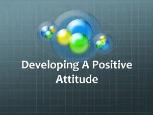 Developing A Positive Attitude Terms Arrogance being overbearing