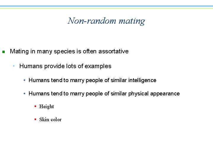 Nonrandom mating n Mating in many species is