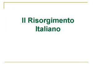 Il Risorgimento Italiano Cosa significa Risorgimento Il verbo