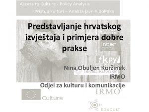 Predstavljanje hrvatskog izvjetaja i primjera dobre prakse Nina