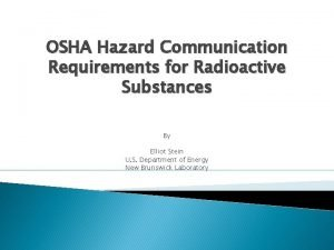 OSHA Hazard Communication Requirements for Radioactive Substances By