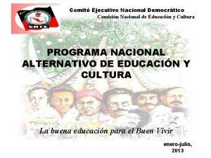 Comit Ejecutivo Nacional Democrtico Comisin Nacional de Educacin