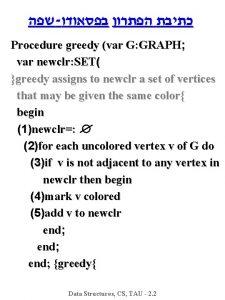 Procedure greedy var G GRAPH var newclr SET