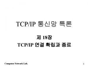 TCPIP 18 TCPIP Computer Network Lab 1 18