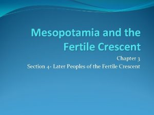 Mesopotamia and the Fertile Crescent Chapter 3 Section